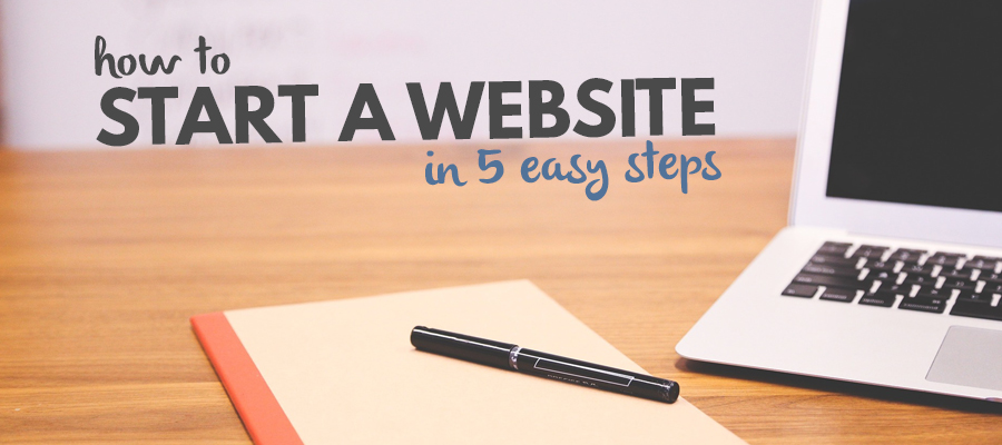 how to start a website in five easy steps